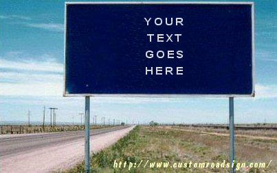 Highway sign with 'Your Text Goes Here' written on it
